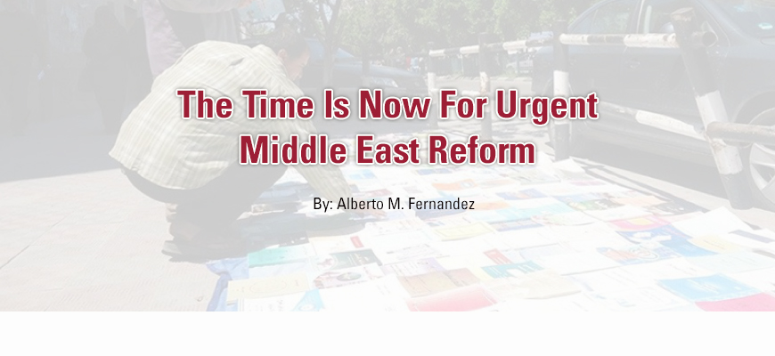 The Time Is Now For Urgent Middle East Reform