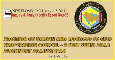 Addition of Jordan and Morocco to Gulf Cooperation Council – A New Sunni Arab Alignment Against Iran