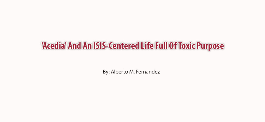 'Acedia' And An ISIS-Centered Life Full Of Toxic Purpose