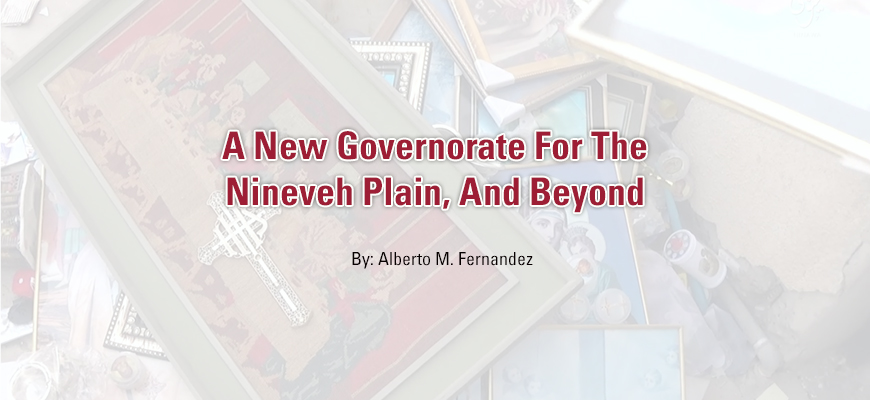 A New Governorate For The Nineveh Plain, And Beyond