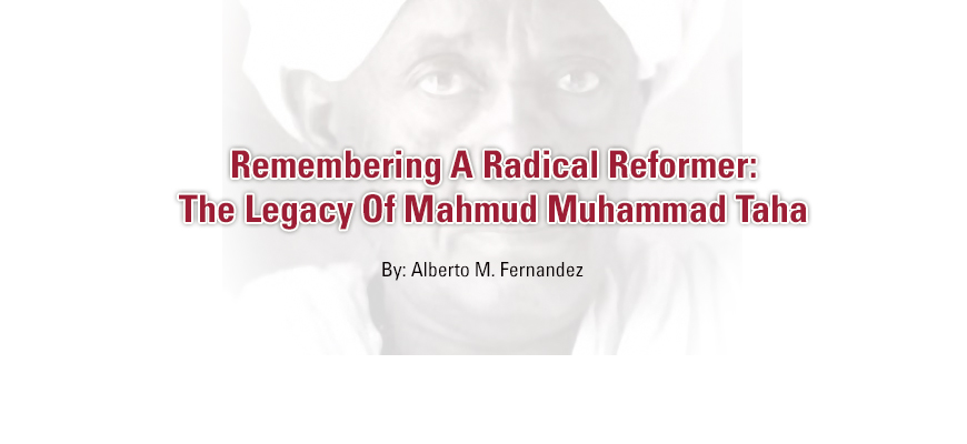 Remembering A Radical Reformer: The Legacy Of Mahmud Muhammad Taha