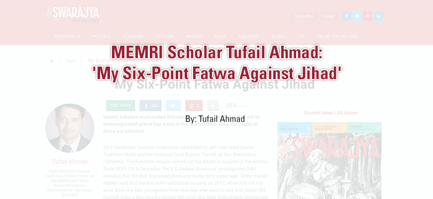 MEMRI Scholar Tufail Ahmad: 'My Six-Point Fatwa Against Jihad'