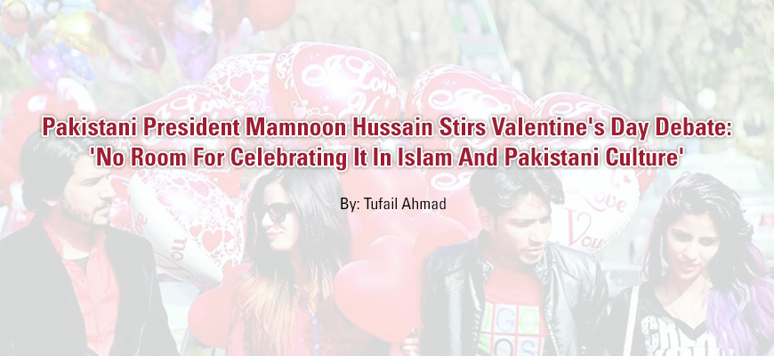 Pakistani President Mamnoon Hussain Stirs Valentine's Day Debate: 'No Room For Celebrating It In Islam And Pakistani Culture'