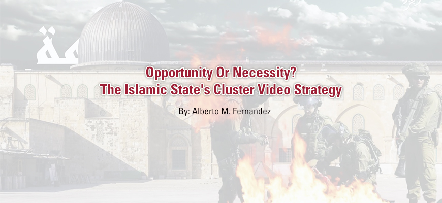 Opportunity Or Necessity? The Islamic State's Cluster Video Strategy