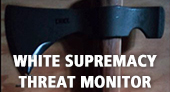 White Supremacy Threat Monitor