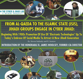 From Al-Qaeda To The Islamic State (ISIS), Jihadi Groups Engage in Cyber Jihad: Beginning With 1980s Promotion Of Use Of 'Electronic Technologies' Up To Today's Embrace Of Social Media To Attract A New Jihadi Generation