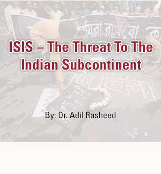 ISIS - The Threat To The Indian Subcontinent