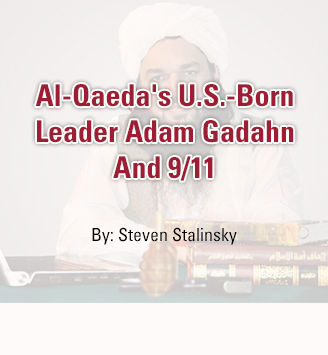 Al-Qaeda's U.S.-Born Leader Adam Gadahn And 9/11