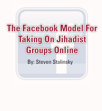 The Facebook Model For Taking On Jihadist Groups Online