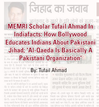 MEMRI Scholar Tufail Ahmad In Indiafacts: How Bollywood Educates Indians About Pakistani Jihad; 'Al-Qaeda Is Basically A Pakistani Organization'