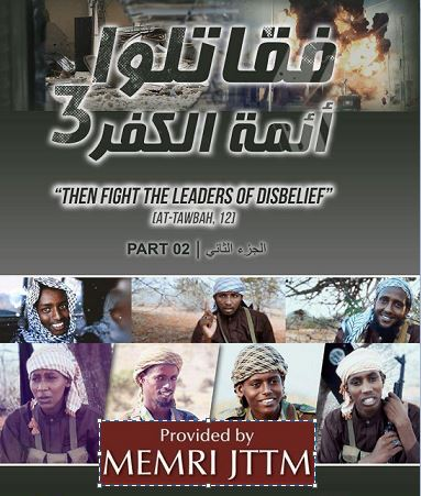 Featuring Jihad Against 'Leaders of Disbelief,' Al-Shabab Releases 2nd Video Showing Attacks On Hotels In Somalia, Appealing To Citizens To Avoid Places Frequented By 'Disbelievers,' Urging Mujahideen To Join 'Martyrdom Seekers'
