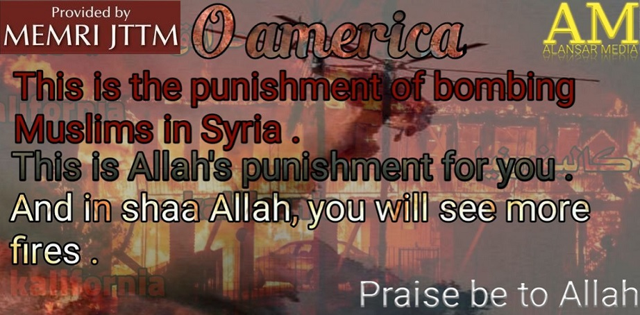 Poster By Pro-ISIS Media Group Celebrates California ‎Fires, Says It Is Divine Punishment For U.S. Bombing Of ‎Muslims In Syria
