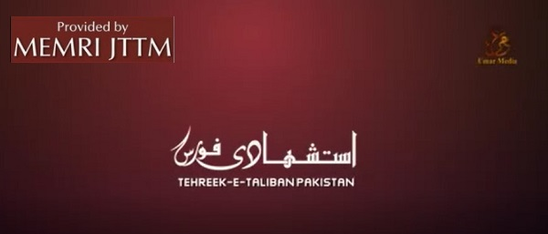 Tehreek-e-Taliban Pakistan (TTP) Releases Training Video Of Suicide Bombers