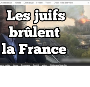 Antisemitic, Anti-Muslim, Anti-Black, Anti-LGBTQ French Website 'Démocratie Participative' Alleges Jews, Muslims Are Behind Notre Dame Blaze