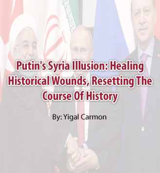 Putin's Syria Illusion: Healing Historical Wounds, Resetting The Course Of History
