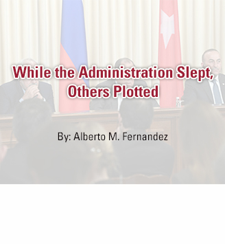 While The Administration Slept, Others Plotted