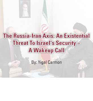 The Russia-Iran Axis: An Existential Threat To Israel's Security –