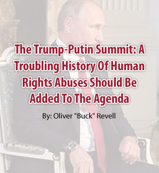 The Trump-Putin Summit: A Troubling History Of Human Rights Abuses Should Be Added To The Agenda
