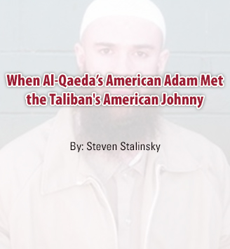 When Al-Qaeda's American Adam Met The Taliban's American Johnny