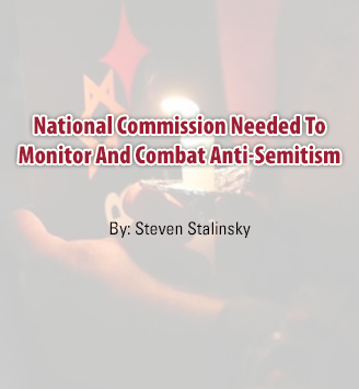 National Commission Needed To Monitor And Combat Anti-Semitism