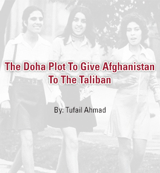 The Doha Plot To Give Afghanistan To The Taliban