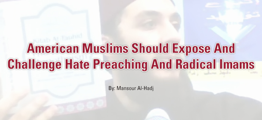 American Muslims Should Expose And Challenge Hate Preaching And Radical Imams