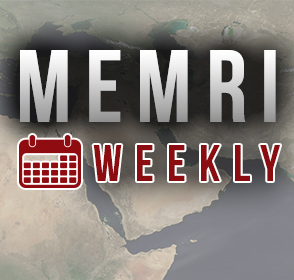 The MEMRI Weekly: November 8-15, 2019