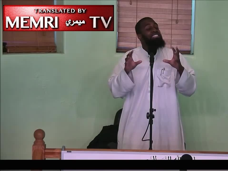 Queens, N.Y. Friday Sermon by Sheikh Abu Abdillah Ismaeel: If We Accept Gays, Why Not Accept Drug Dealers, Serial Killers, or Terrorists? (Archival)