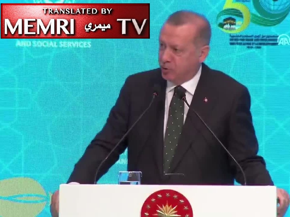 Turkish President Erdoğan Speaking At Organization Of Islamic Cooperation: West's 'Insidious Policies Of Assimilation' Are Hostile To Muslims; We Must Protect Our Families From Threats Coming From The West Via Social Media, Television