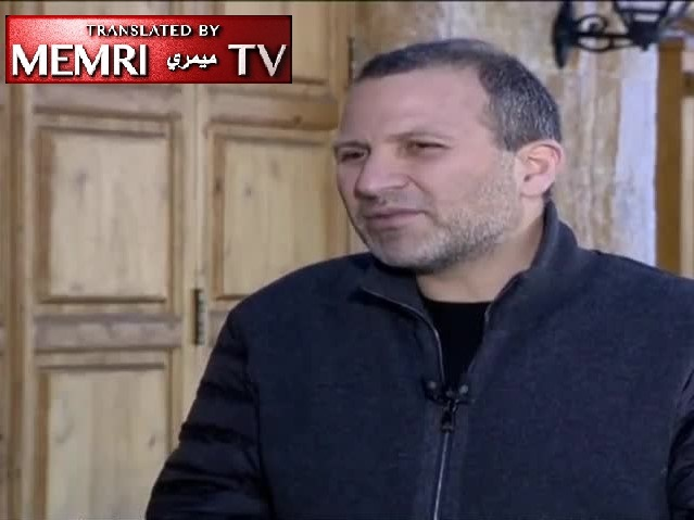 Lebanese Foreign Minister Gebran Bassil: We Are Not Opposed to Israel's Existence or Right to Security
