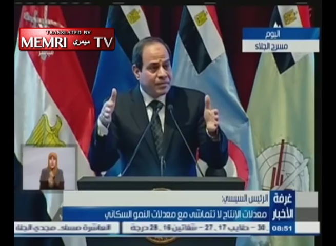 Egyptian President Abdel Fattah Al-Sisi Encourages Birth Control: We Need It So That the Nation Will Not Be Lost