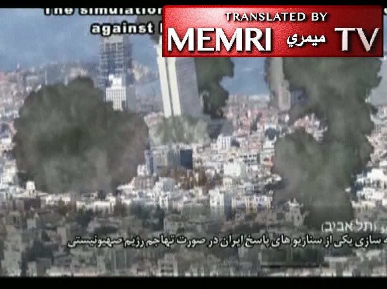 """7 Minutes to Tel Aviv"" – Iranian TV Documentary: If Israel Attacks, ""the Islamic Republic Will Raze Tel Aviv and Haifa to the Ground"""