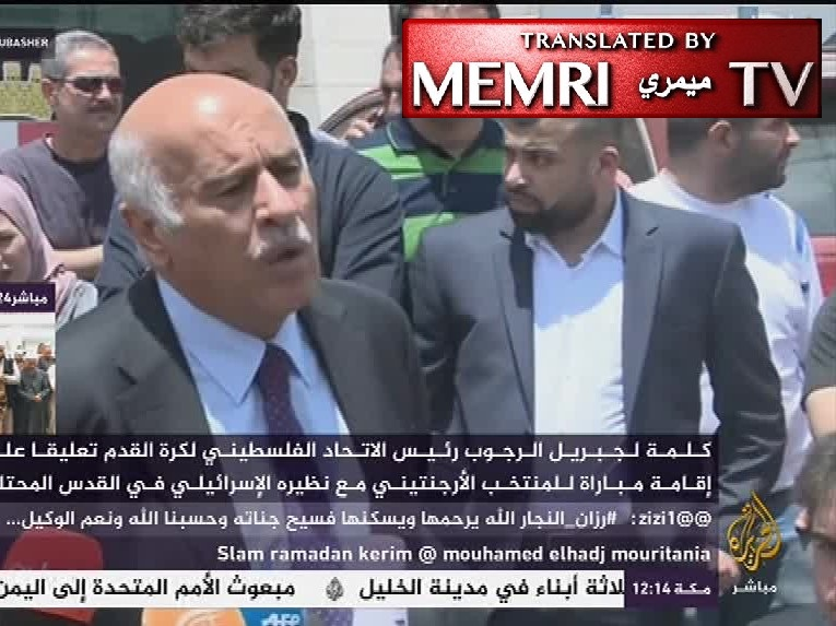 Fatah Official Jibril Rajoub: Protest Argentina-Israel Soccer Match By Burning Your Lionel Messi Jerseys; It's Like Europe In The 1930s
