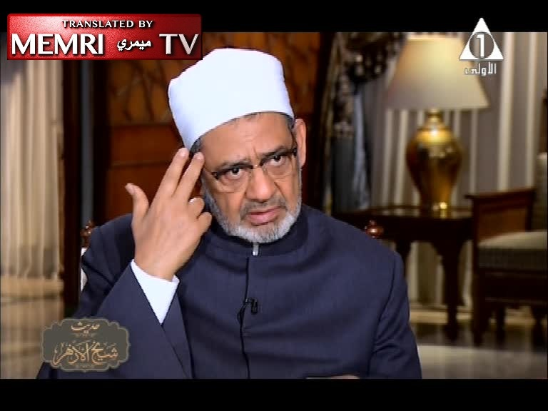 Sheikh of Al-Azhar Ahmed Al-Tayeb: People Blame Us for Terrorism, But If Not for Israel, There Would Be No Problem, the Region Would Have Prospered