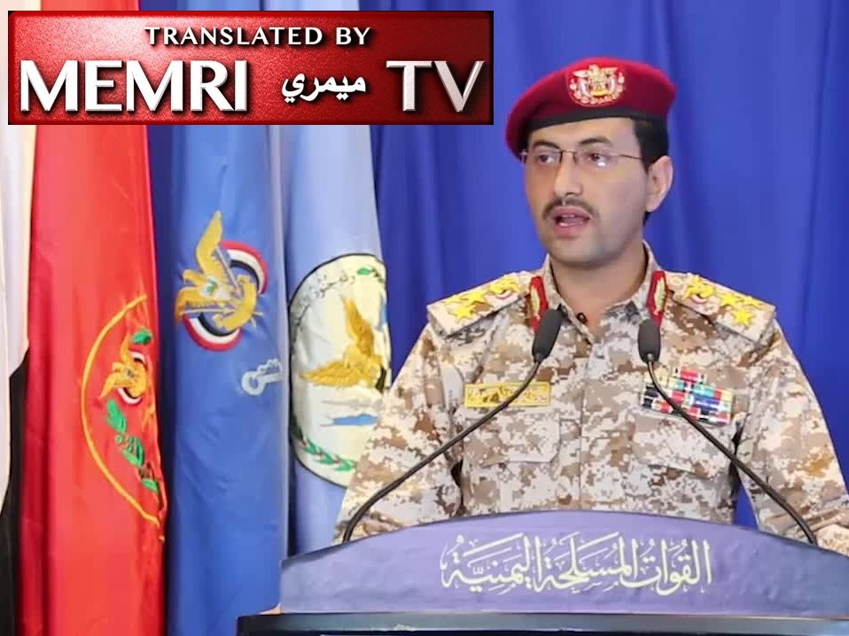 Houthi Military Spokesman Brigadier Yahya Saree Threatens the