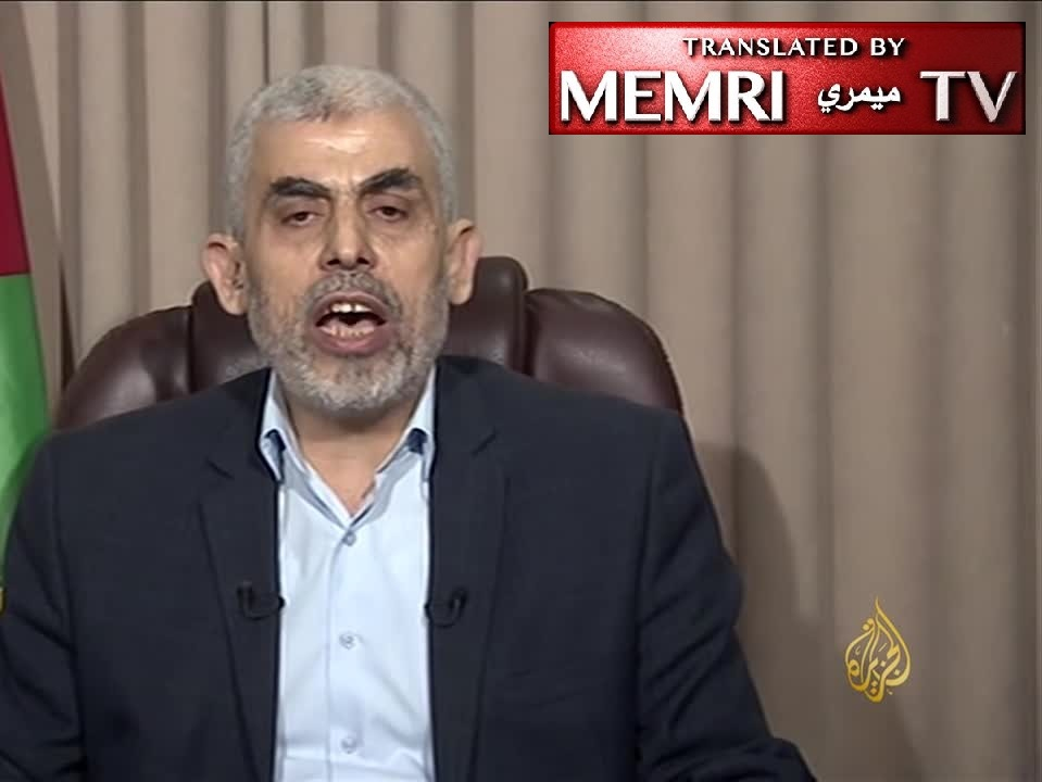 Hamas Leader in Gaza Yahya Sinwar: Our People Took Off Their Military Uniforms and Joined the Marches; We Decided to Turn the Bodies of Our Women and Children into a Dam Blocking Arab Collapse