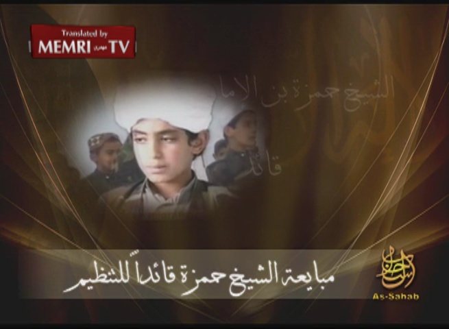 Video Statement by Al-Qaeda Media Wing Declares Osama's Son Hamza Bin Laden the New Leader of the Organization