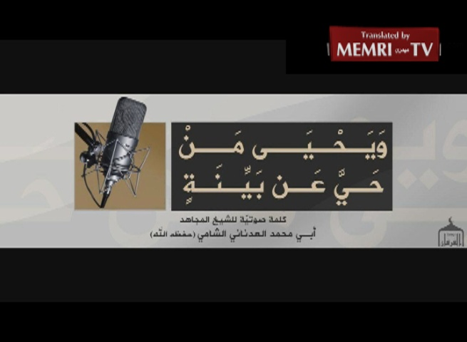ISIS Spokesman Abu Muhammad Al-Adnani Calls on Supporters to Carry Out Terror Attacks in Europe, U.S.