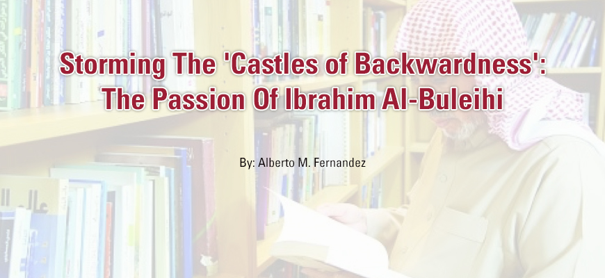 Storming The 'Castles of Backwardness': The Passion Of Ibrahim Al-Buleihi