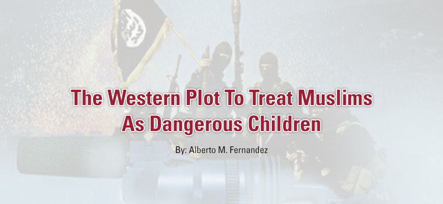 The Western Plot To Treat Muslims As Dangerous Children