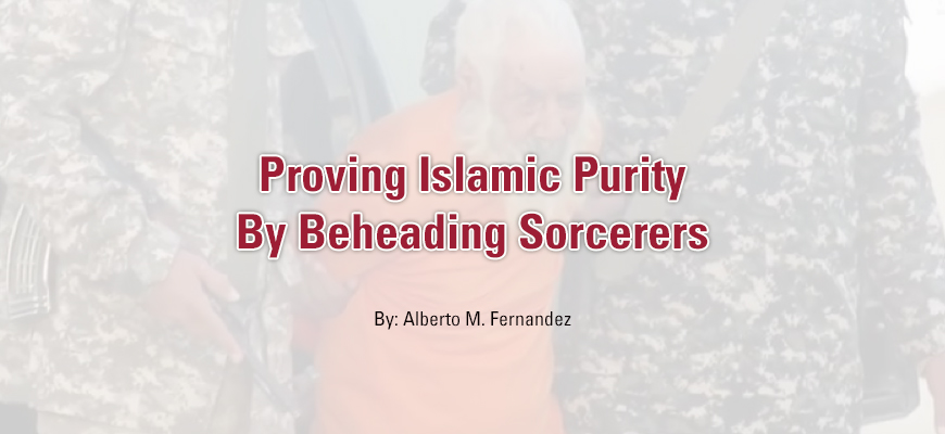 Proving Islamic Purity By Beheading Sorcerers