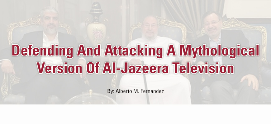Defending And Attacking A Mythological Version Of Al-Jazeera Television