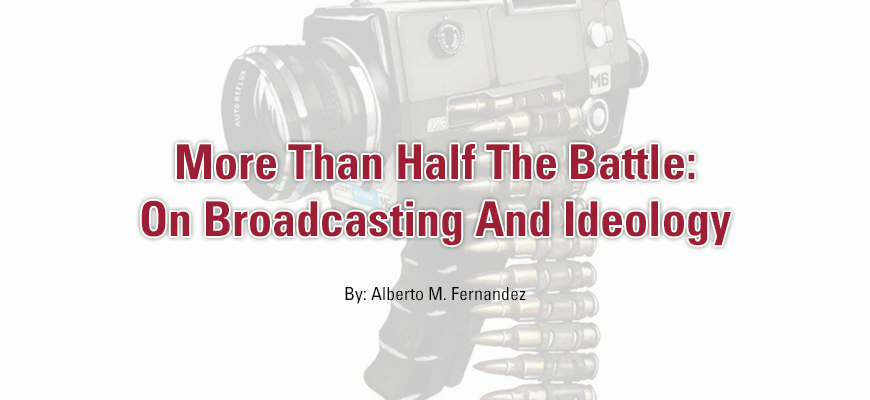 More Than Half The Battle: On Broadcasting And Ideology