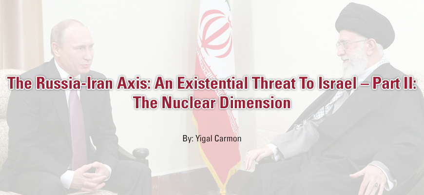 The Russia-Iran Axis: An Existential Threat To Israel –
