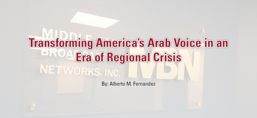 Transforming America's Arab Voice In An Era Of Regional Crisis