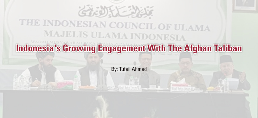 Indonesia's Growing Engagement With The Afghan Taliban