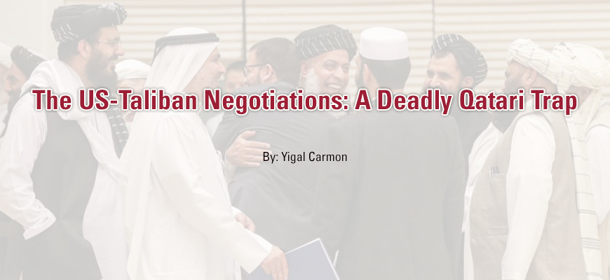 The US-Taliban Negotiations: A Deadly Qatari Trap