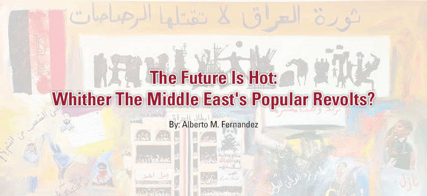 The Future Is Hot: Whither The Middle East's Popular Revolts?