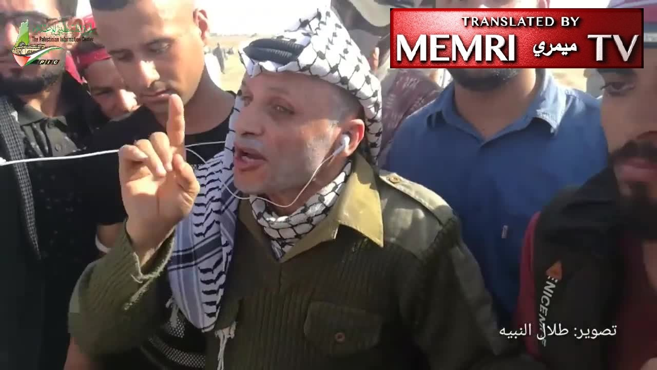 "Arafat Copycat at Gaza Border Rebukes PA President Abbas for Withholding Salaries of Gaza Employees: You Are the Father of the Palestinian People – Scenes from Gaza ""Return March"""