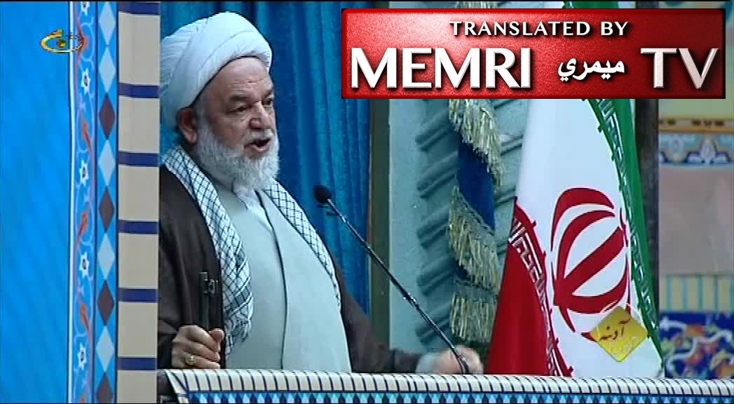 Friday Sermon in Bojnurd, Iran, by Ayatollah Abolghasem Yaghoubi: We Aim Our Weapon at International Zionism; America, Arab Reactionaries Are Controlled by Zionist Jews